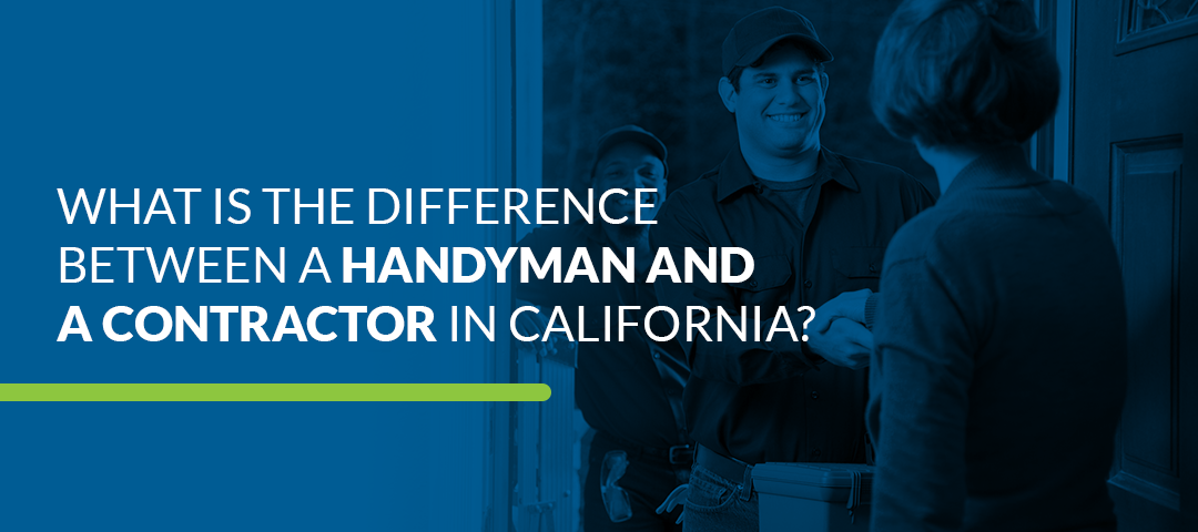 Differences of a Handyman & a Contractor in CA