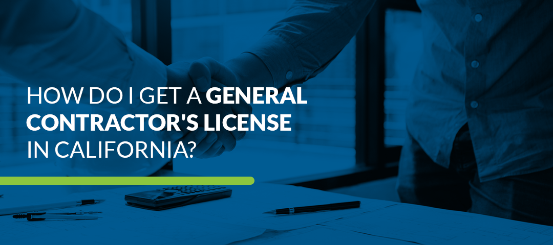 Requirements for a Contractor's License in California