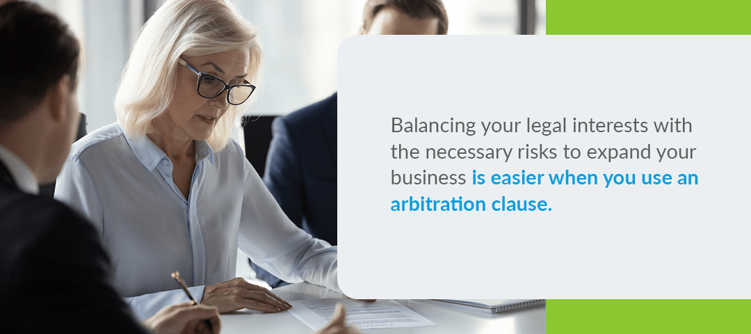 Balancing your legal interest with the necessary risks to expand your business is easier when you use an arbitration clause